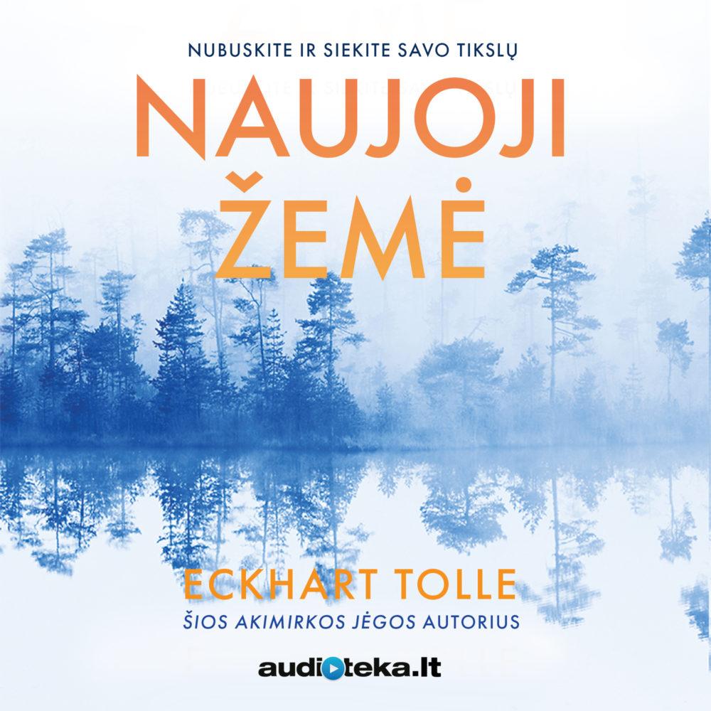 """Eckhart Tolle audioknyga """"Naujoji žemė"""""""