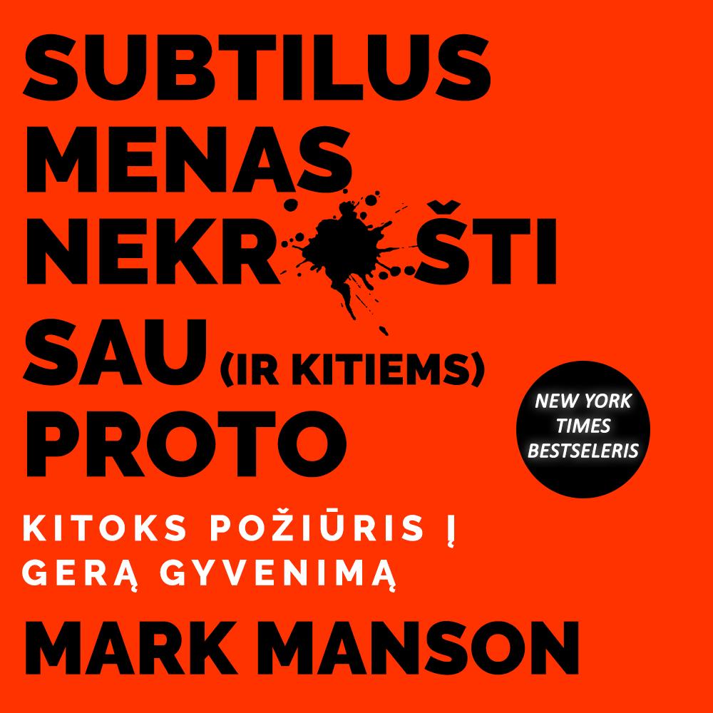 """Mark Manson audioknyga """"Subtilus menas nekrušti sau (ir kitiems) proto"""""""