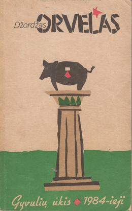 Džordžas Orvelas - Gyvulių Ūkis ir 1984