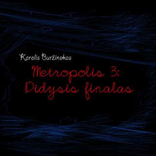 Metropolis 3: Didysis finalas