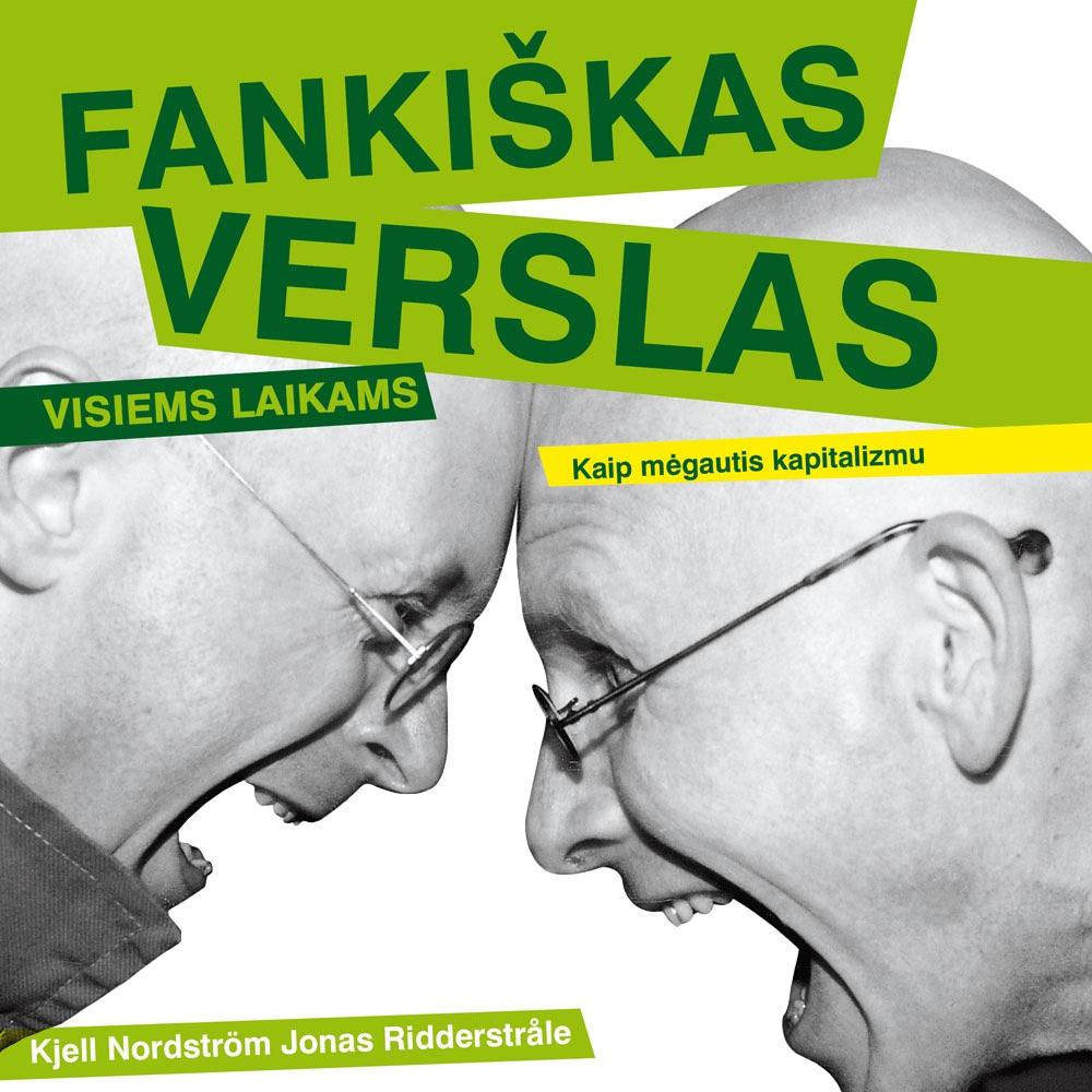 """Kjell Nordstrom ir Jonas Ridderstråle audioknyga """"Fankiškas verslas visiems laikams"""""""