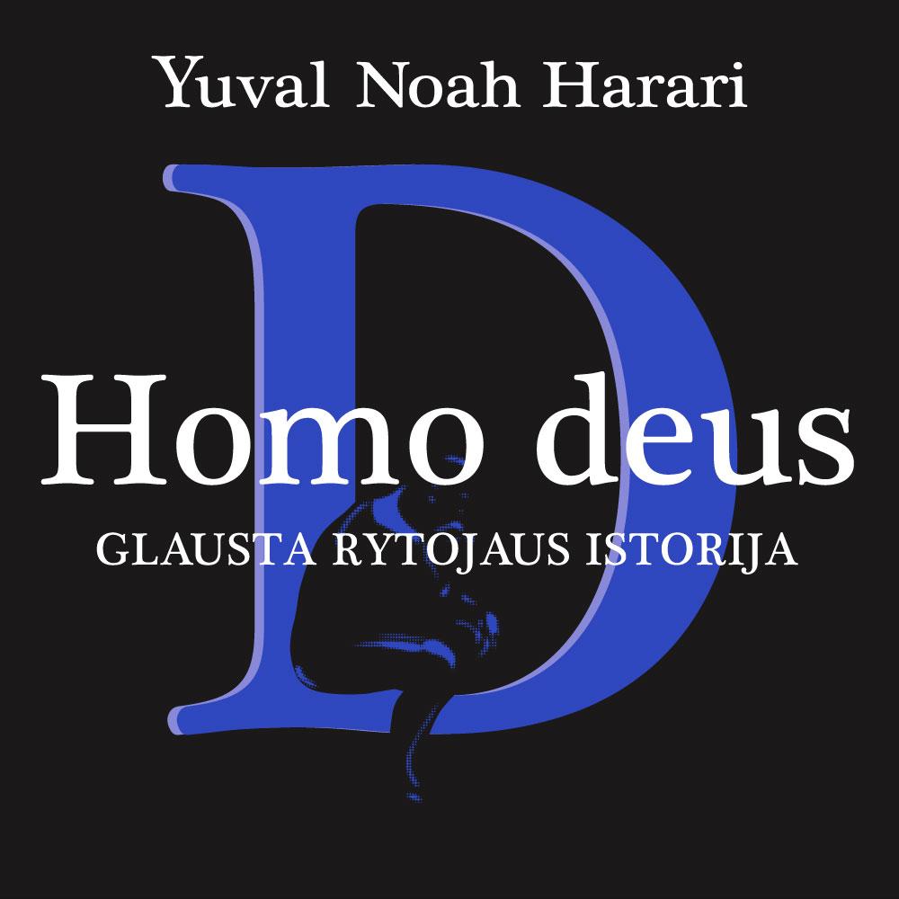 "Yuval Noah Harari audioknyga ""HOMO DEUS. Glausta rytojaus istorija"""