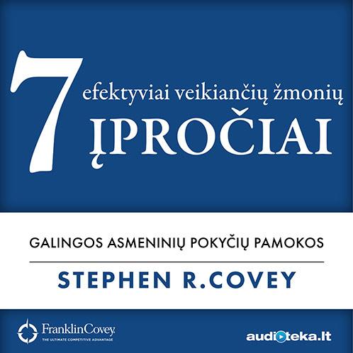 """Stephen R. Covey audioknyga """"7 EFEKTYVIAI VEIKIANČIŲ ŽMONIŲ ĮPROČIAI"""""""